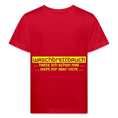 Ich und mein Waschbrettbauch... - Kinder Bio-T-Shirt