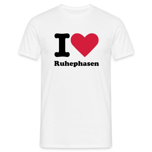 I Love Ruhephasen - Männer T-Shirt