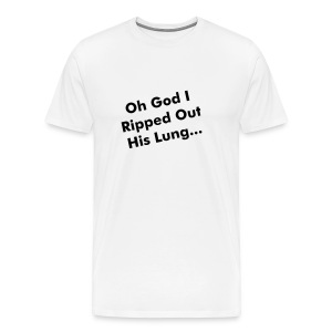 Men's Premium T-Shirt - A Quote from Lets Play: Surgeon Simulator 2013