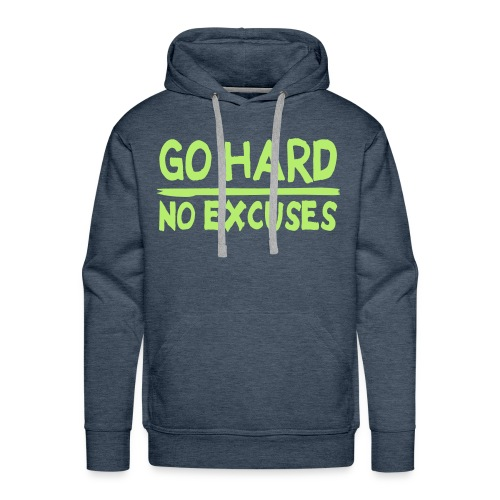 GO HARD NO EXCUSES - Sweat-shirt à capuche Premium pour hommes