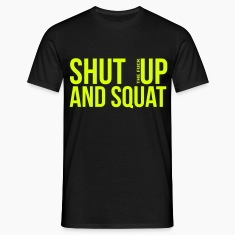 shut up and squat Magliette