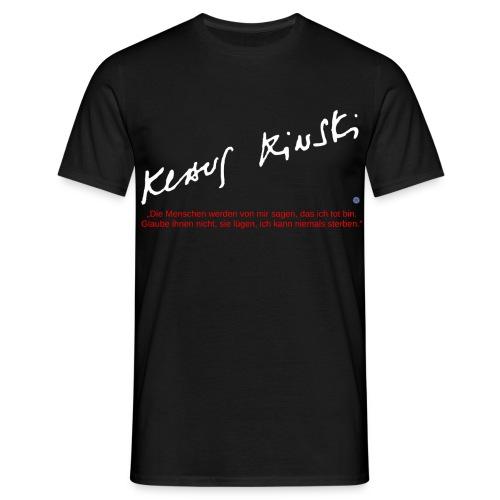 """Kinski - """"Die Menschen werden von mir sagen... - Männer T-Shirt"""