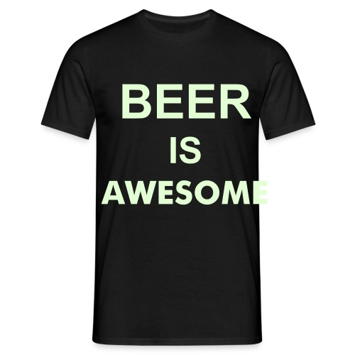 Beer Is Awesome(Glow In The Dark) - Men's T-Shirt