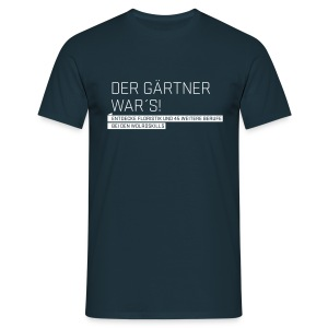 Der Gärtner war's Men's T-Shirt - Men's T-Shirt