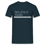 T-Shirts ~ Men's T-Shirt ~ Skillfully Yours Men's T-Shirt