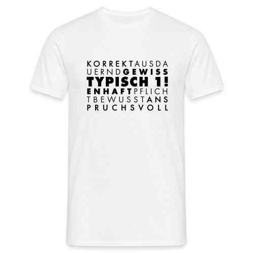 Typisch 1! Perfektionist Aufdruck schwarz - Männer T-Shirt