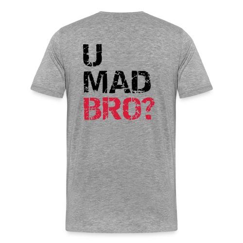 U MAD BRO? - T-shirt - Men's Premium T-Shirt