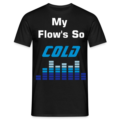 Flow so cold - Men's T-Shirt