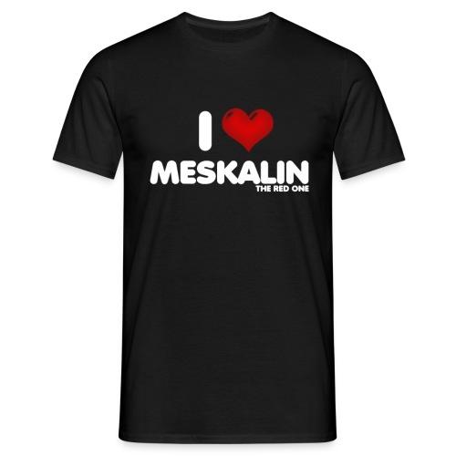 I love Meskalin - the red one - Männer T-Shirt