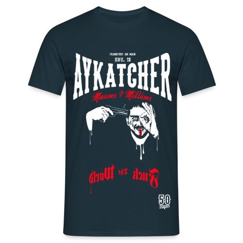 AYKATCHER F**K THE WORLD - Männer T-Shirt