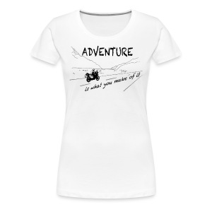 ADV is what you make of it - Shirt LADIES ONLY - Frauen Premium T-Shirt