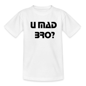 T-Shirt/ U MAD BRO ? - T-shirt Ado