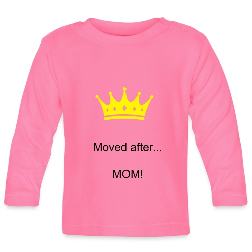 Moved after MOM! - Baby Langarmshirt
