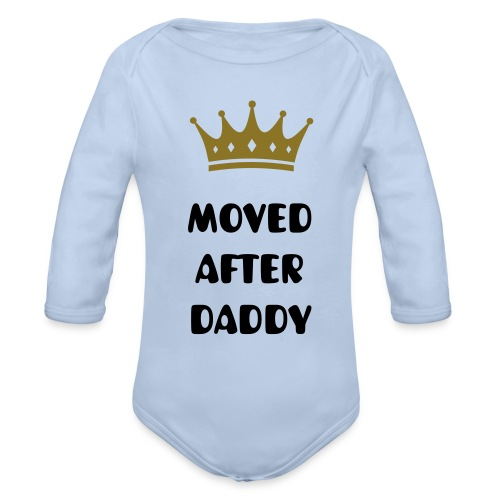 Moved after DADDY! - Baby Bio-Langarm-Body