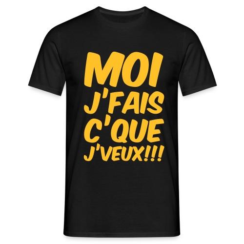 moi j'fais c'que j'veux - T-shirt Homme