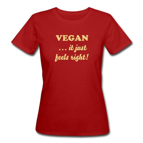 Vegan ...it just feels right! - lampone - T-shirt ecologica da donna