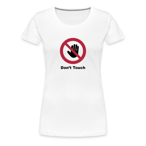 don't touch - T-shirt Premium Femme