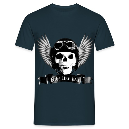 Men Ride Like Hell - Men's T-Shirt