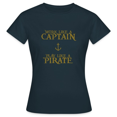 Play like a Pirate - Women's T-Shirt
