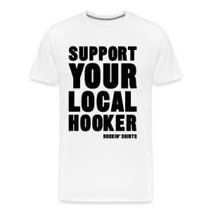 Support Your Local Hooker - Men's Premium T-Shirt