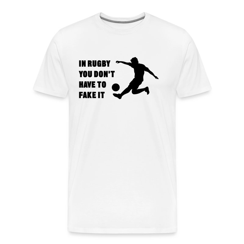 You Don't Have to Fake It - Men's Premium T-Shirt