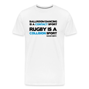 Rugby Is a Collision Sport - Men's Premium T-Shirt