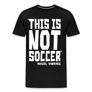 This Is Not Soccer - Men's Premium T-Shirt
