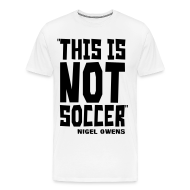 T-Shirts ~ Men's Premium T-Shirt ~ This Is Not Soccer