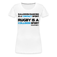 T-Shirts ~ Women's Premium T-Shirt ~ Rugby Is a Collision Sport