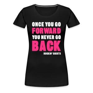 Once You Go Forward - Women's Premium T-Shirt