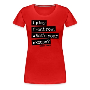 I Play Front Row - Women's Premium T-Shirt