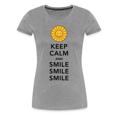Keep calm and smile smile smile sunny summer sun T-Shirts