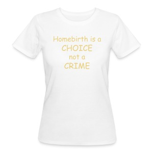 Homebirth - Frauen Bio-T-Shirt
