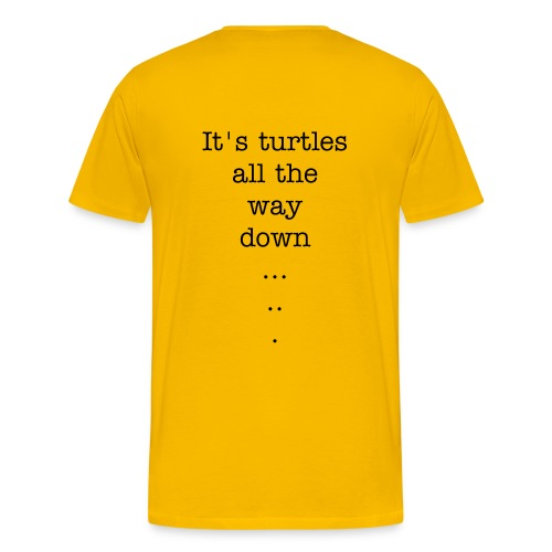 Turtles All the Way Down - Men's Premium T-Shirt