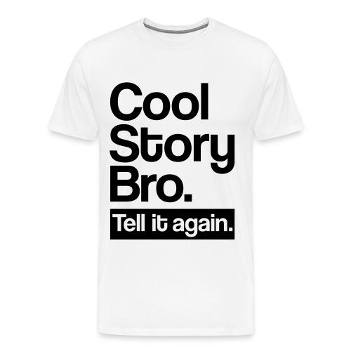 cool story bro - Mannen Premium T-shirt