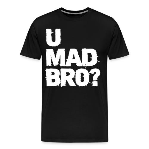u mad bro  - Mannen Premium T-shirt