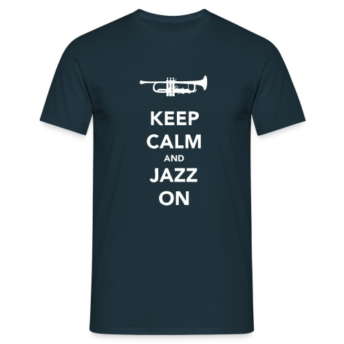 Keep Calm and Jazz On Trumpet - Men's T-Shirt