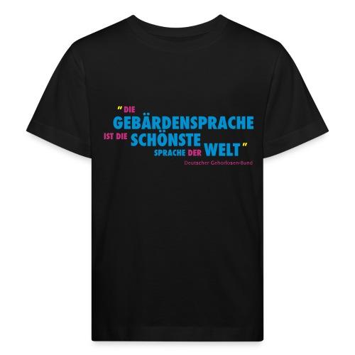 Kinder Bio T-Shirt (DGS schönste Sprache) - Kinder Bio-T-Shirt