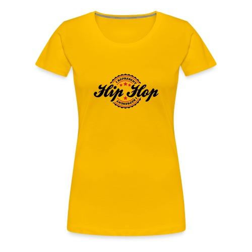 I represent Hip-Hop! - Premium T-skjorte for kvinner