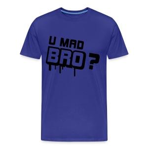 u mad bro ? - Men's Premium T-Shirt