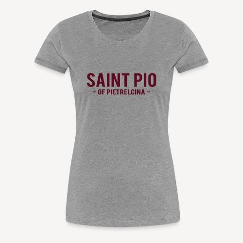 SAINT PIO - Women's Premium T-Shirt