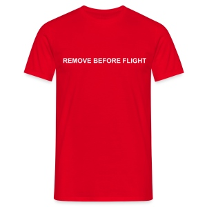 Man Shirt - Remove before flight - Männer T-Shirt