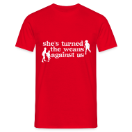 T-Shirts ~ Men's T-Shirt ~ She's turned the weans against us
