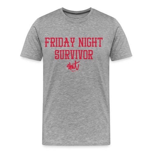FRIDAY NIGHT SURVIVOR by SHIT dept. Party Harder t-shirt - Men's Premium T-Shirt
