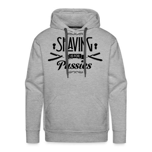 Shaving is for Pussies - Men's Hoodie (black print) - Mannen Premium hoodie