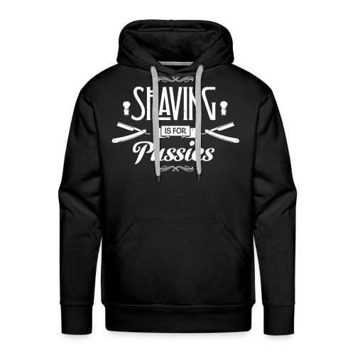 Shaving is for Pussies - Men's Hoodie (white print) - Mannen Premium hoodie