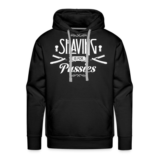 Shaving is for Pussies - Men's Hoodie (white print)