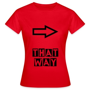 That way - Vrouwen T-shirt