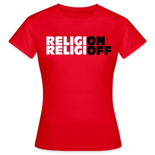 ReligiON / ReligiOFF Damen - Frauen T-Shirt