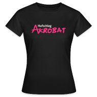 T-Shirts ~ Frauen T-Shirt ~ Hufschlag Akrobat